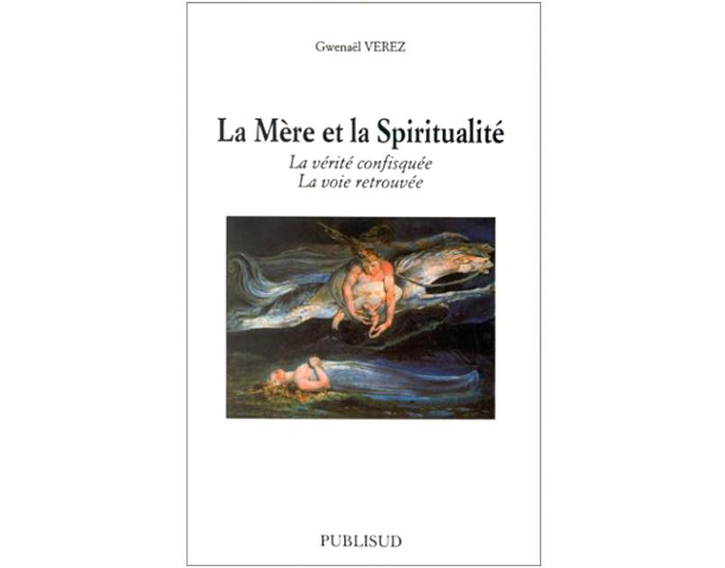 La Mère et la spiritualité – La vérité confisquée et La voie retrouvée