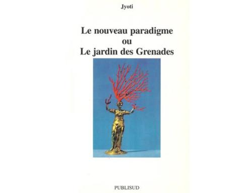 Le nouveau paradigme ou le jardin des Grenades